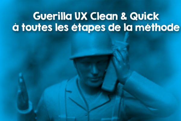 Méthode de Guerilla UX Quick & Clean